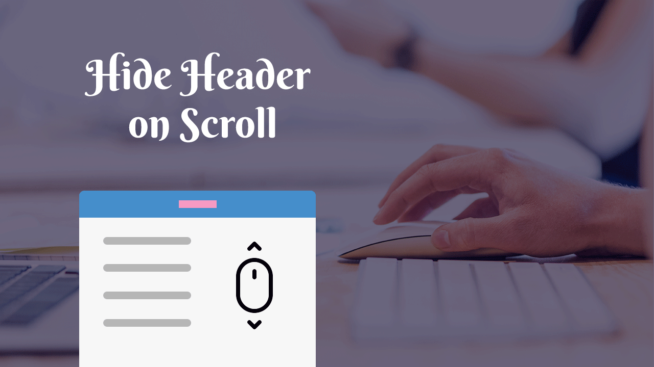 How to Hide Header on Scroll Down & Show on Scroll Up