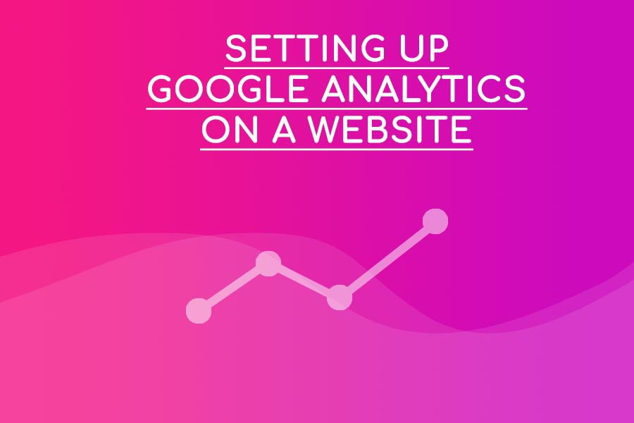 Setting Up Google Analytics on a Website - Step-by-step Guide