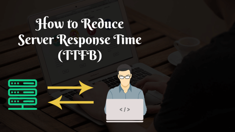 Reduce Server Response Time - TTFB
