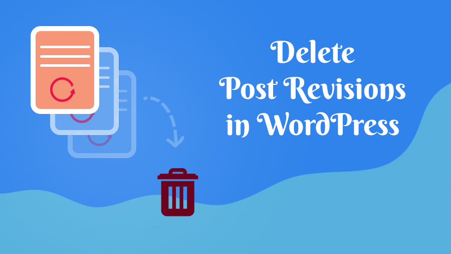 How to Delete and Limit WordPress Post Revisions
