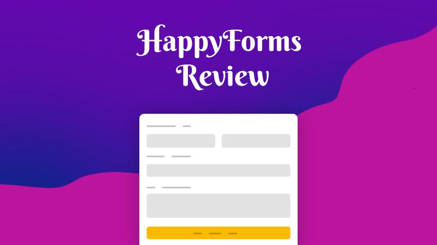 HappyForms Review: Best Free & Easy WordPress Form Plugin