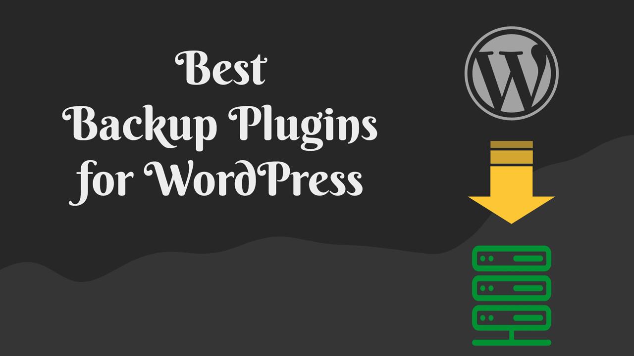 Best Backup Plugins for WordPress in 2019