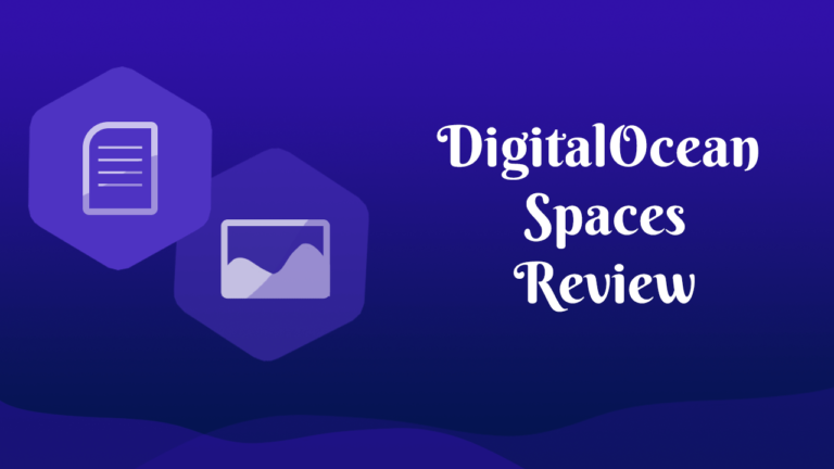 DigitalOcean Spaces Review