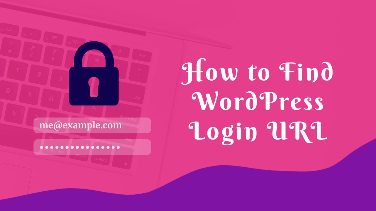 How to find WordPress Login URL – WP Admin Tutorial