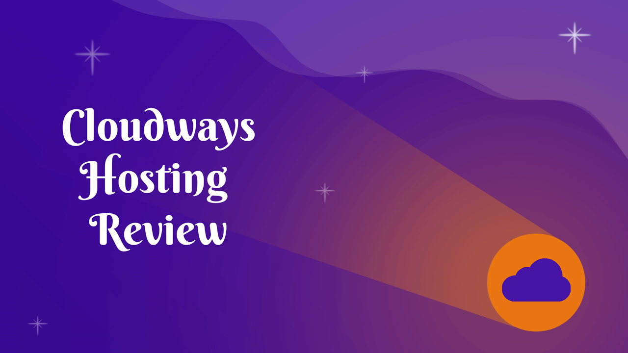 Cloudways Review – How it Differs from Traditional Web Hosting