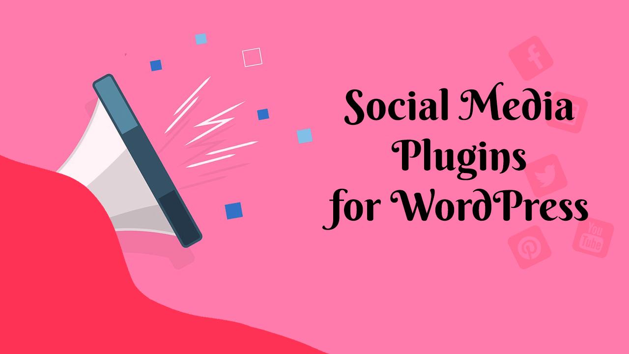 Top 6 Social Media Plugins for WordPress