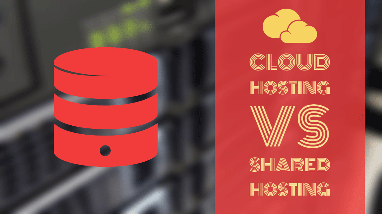 Cloud Hosting vs Shared Hosting – Which one to Choose?