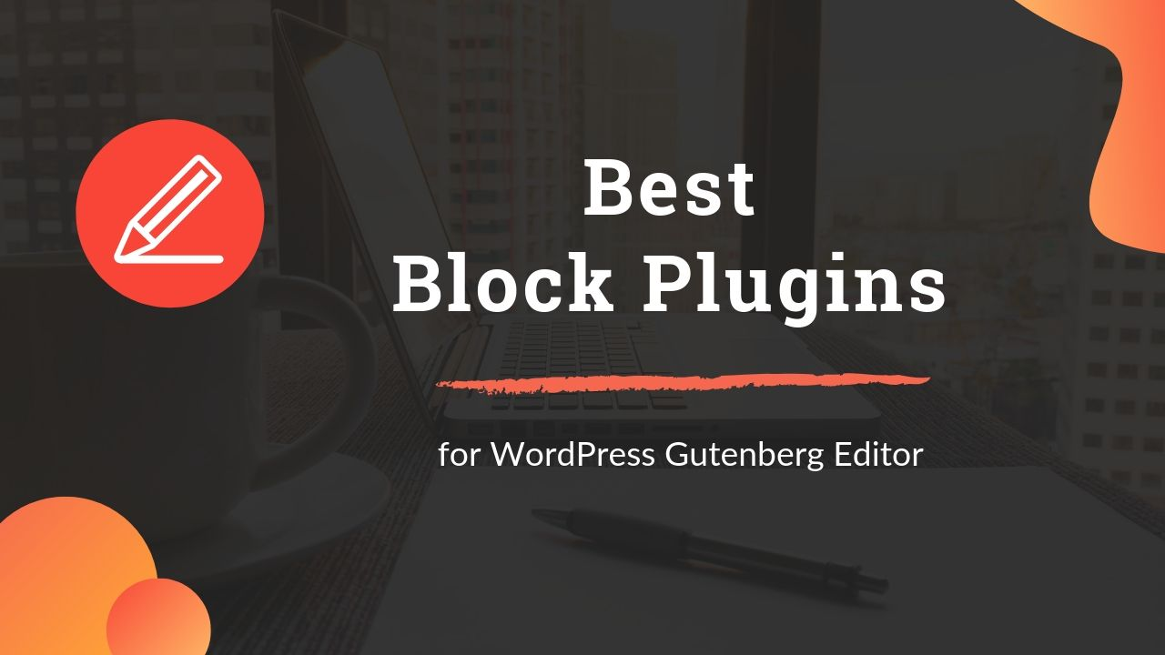 6 Best Block Plugins to Supercharge WordPress Gutenberg Editor