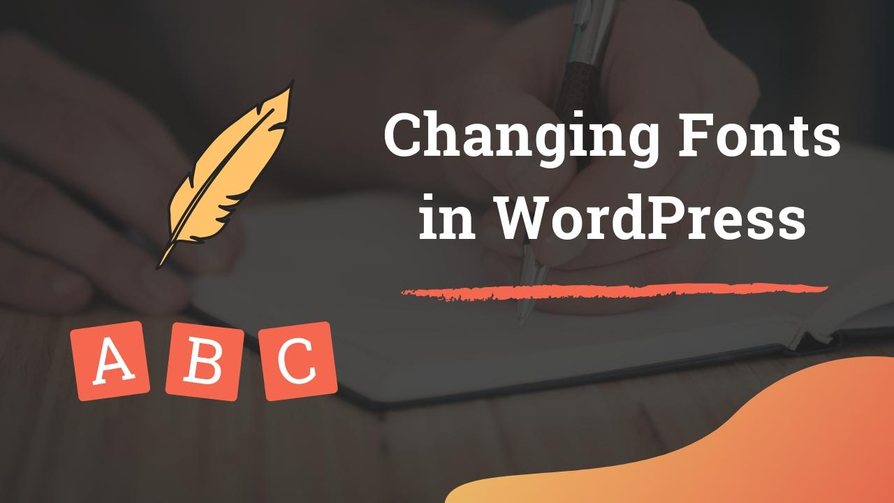 How to Change Font in Your WordPress Site?