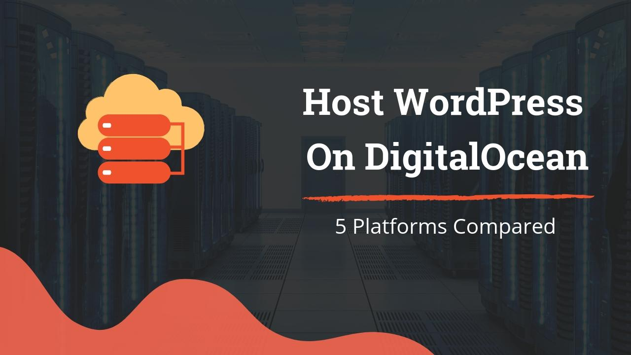5 Platforms to Host WordPress on DigitalOcean