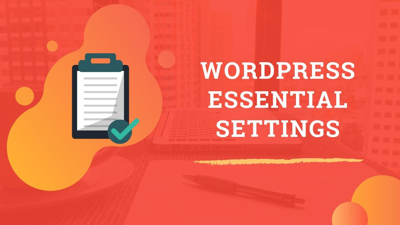 12 Essential Settings After Installing WordPress on a Host