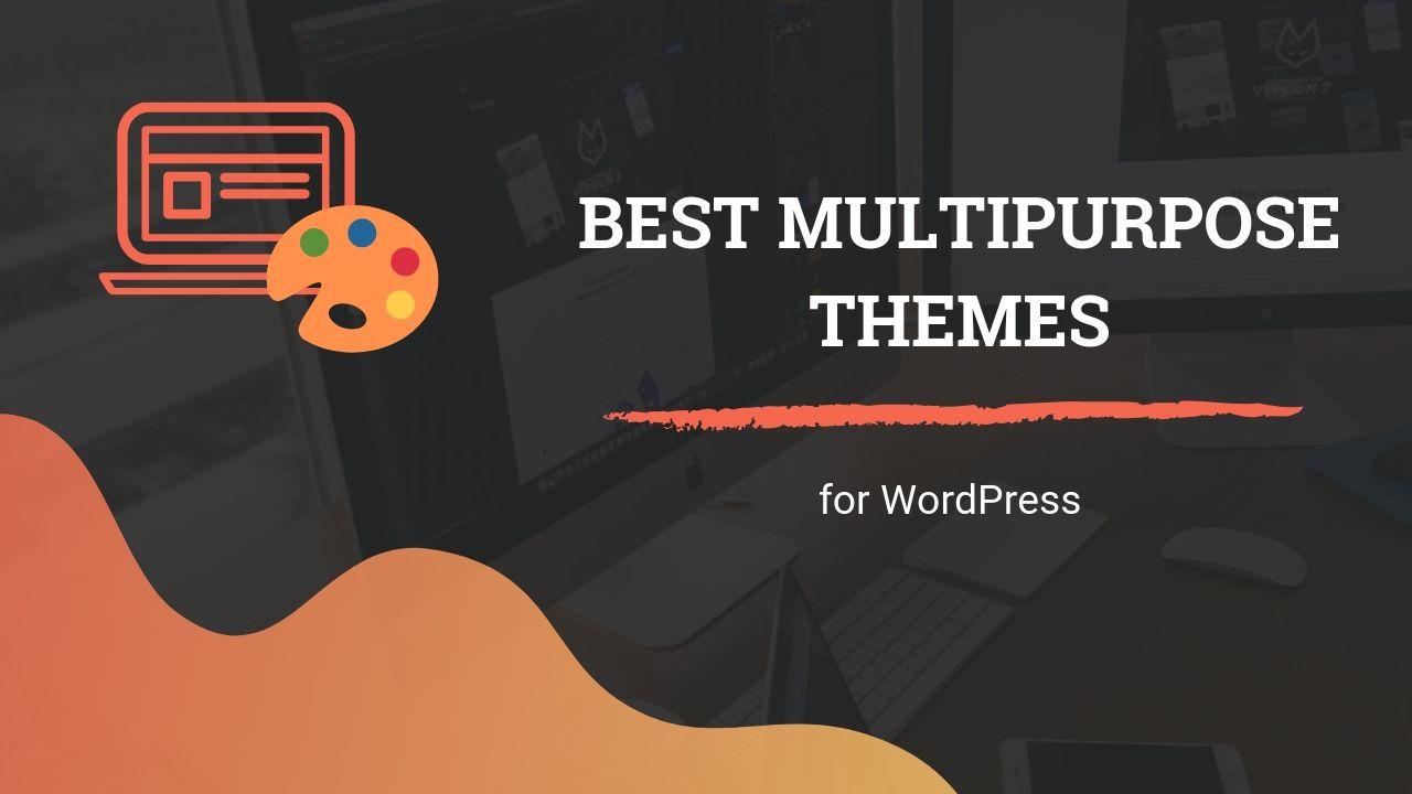 25 Best Multi-purpose WordPress Themes