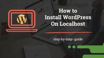 How to Install WordPress on Localhost - Step-by-step Guide for Beginners