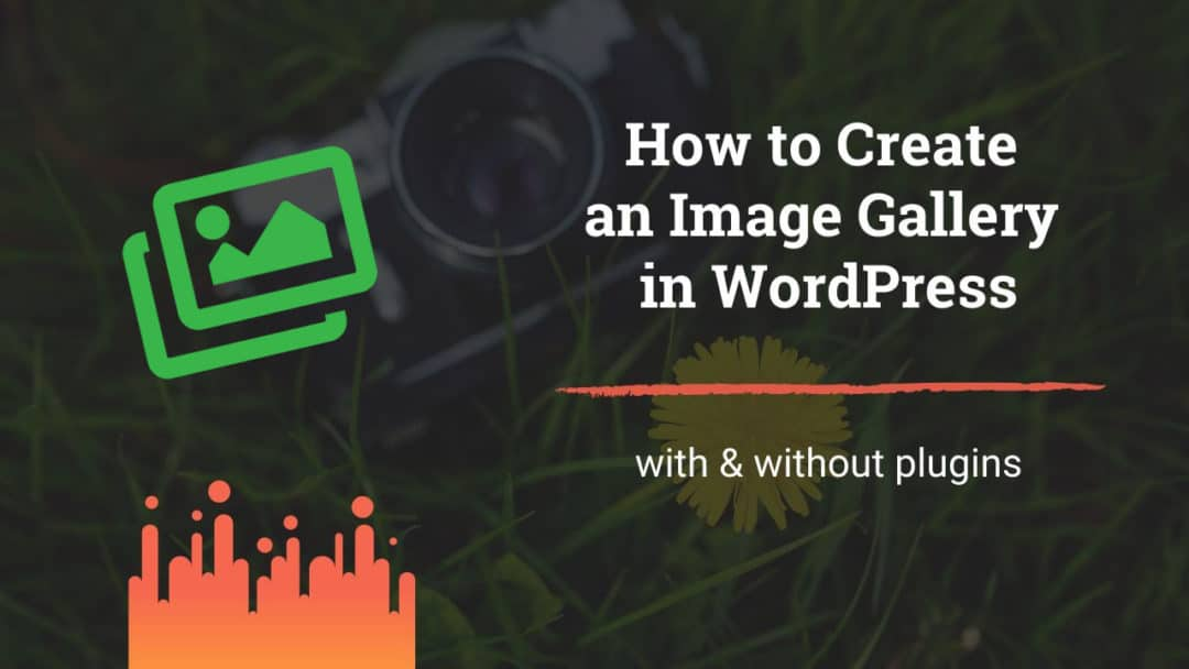 How to Create an Image Gallery in WordPress - with and without plugins