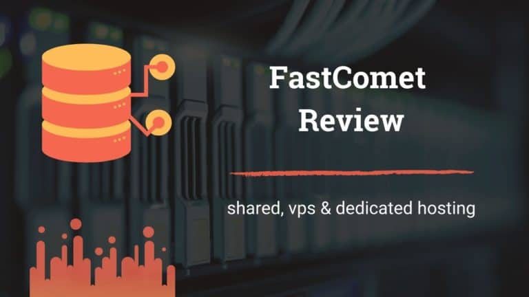 FastComet Review - Shared, VPS & Dedicated Hosting Provider