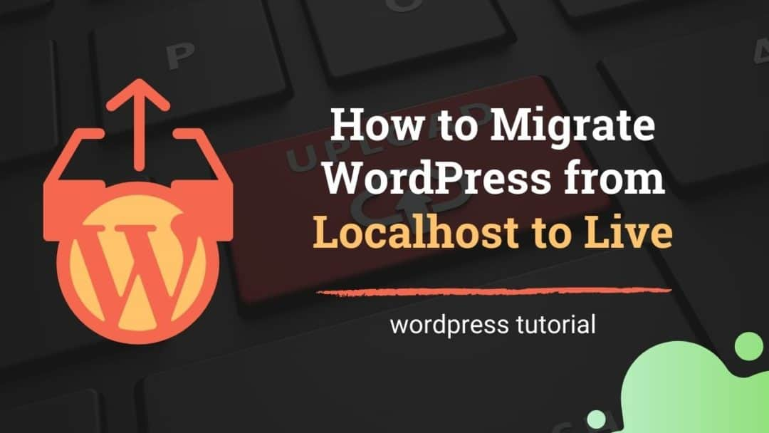 migrate wordpress from localhost to live