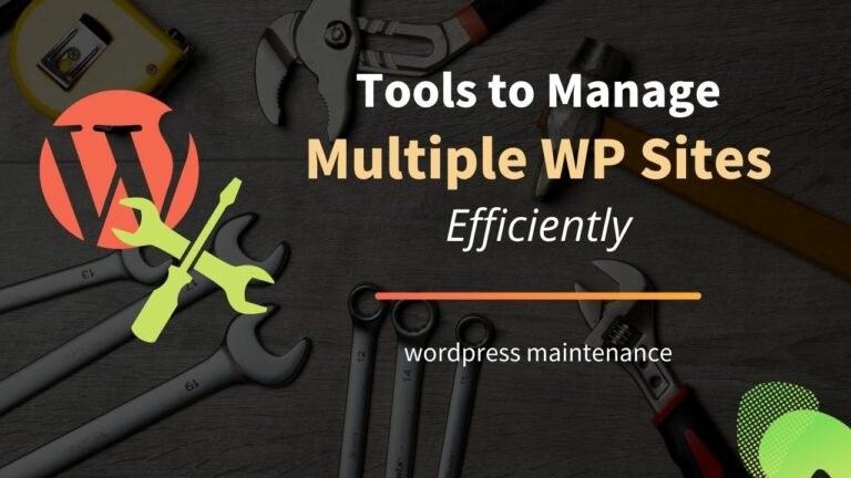 Tools to Manage Multiple WordPress sites Efficiently